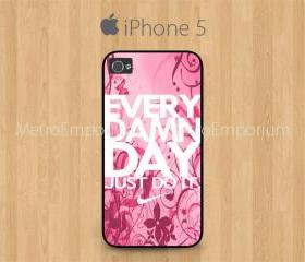 iPhone 5 Case Black, Every Damn Just Do It Pinky